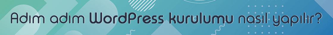 Adım adım WordPress Kurulumu